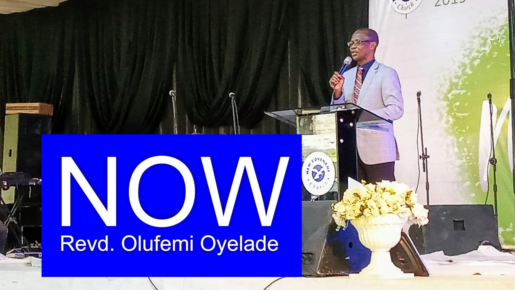 Now – Revd Olufemi Oyelade
